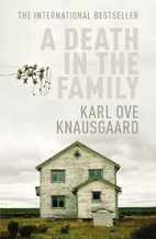 My Struggle: Book One: A Death in the Family…