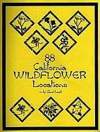 88 California wildflower locations by Carol…