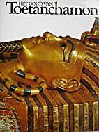 Het goud van Toetanchamon by M. V.…