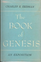 The Book of Genesis by Charles R. Erdman