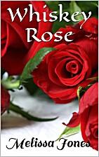 Whiskey Rose (Fallen) by Melissa Jones