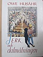 Jerk och dalmålningen by Owe Husáhr