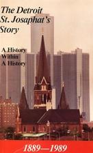 The Detroit St. Josaphat's story, 1889-1989…