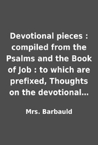 Devotional pieces : compiled from the Psalms…