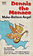 Dennis The Menace: Make-Believe Angel by…