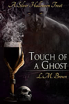 Touch of a Ghost by L.M. Brown