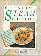 Creative Steam Cuisine by Kate Benson