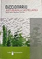 Diccionariu asturianu-castellanu by Xuan…
