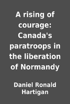 A rising of courage: Canada's paratroops in…