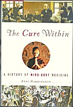 The Cure Within: A History of Mind-Body…