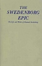 The Swedenborg Epic: The Life and Times of…