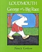 Loudmouth George and the Big Race by Nancy…
