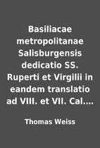 Basiliacae metropolitanae Salisburgensis…