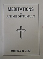 Meditations in a time of tumult by Jose B.…
