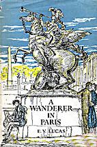 A wanderer in Paris by E. V. Lucas