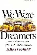 We Were Dreamers by James Lehrer