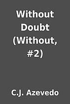 Without Doubt (Without, #2) by C.J. Azevedo