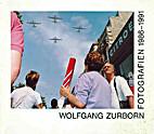Wolfgang Zurborn : Fotografien 1986 - 1991 ;…