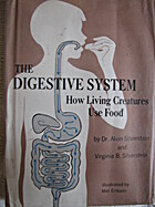 THE DIGESTIVE SYSTEM HOW LIVING CREATURES…