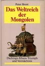 Das Weltreich der Mongolen -