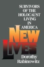 New Lives: Survivors of the Holocaust Living…