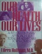 Our Health Our Lives: A Revolutionary…