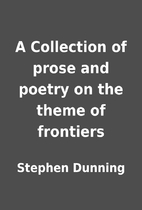 A Collection of prose and poetry on the…