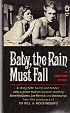 Baby, the Rain Must Fall by Horton Foote
