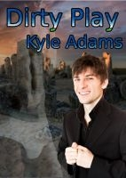 Dirty Play (Love is Always Write) by Kyle…