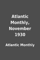 Atlantic Monthly, November 1930 by Atlantic…