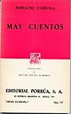 Mas cuentos by Horacio Quiroga