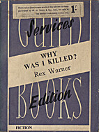 WHY WAS I KILLED? by Rex Warner
