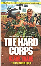 Slave Trade (The Hard Corps #4) by Chuck…