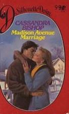 Madison Avenue Marriage by Cassandra Bishop