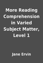 More Reading Comprehension in Varied Subject…