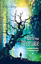 The World Made Otherwise: Sustaining…
