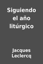 Siguiendo el año litúrgico by Jacques…