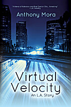 Virtual Velocity: An L.A. Story by Anthony…