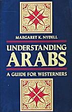 Understanding Arabs: A Guide for Modern…