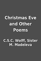 Christmas Eve and Other Poems by C.S.C.…