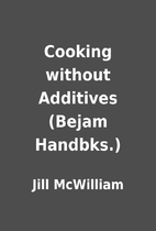 Cooking without Additives (Bejam Handbks.)…