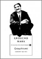 Grouchismi: storie brevi 1925-1973 by…