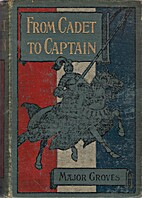From Cadet To Captain by J. Percy Groves