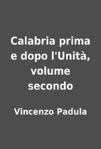 Calabria prima e dopo l'Unità, volume…