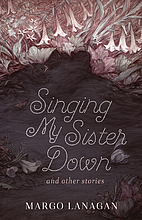 Singing my sister down and other stories by…