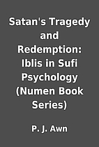 Satan's Tragedy and Redemption: Iblis in…