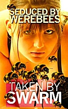 Taken by Swarm: Seduced by WEREBEES (BBW…