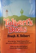 Tolbert's Texas by Joseph Francis Tolbert