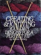 Creating and Knitting Your Own Designs by…