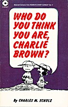 Who do you think you are, Charlie Brown? :…